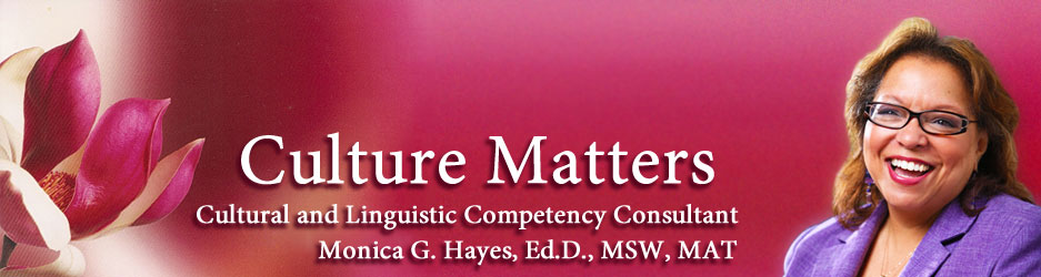 Culture Matters – Cultural and Linguistic Competency Consultant